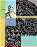 Science, Technology, and Society : The Impact of Science from 2000 B.C. to the 18th Century, Duane Brown, 0787656542