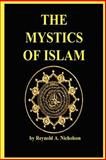 The Mystics of Islam, Nicholson, Reynold A., 0979266548