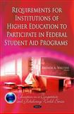 Requirements for Institutions of Higher Education to Participate in Federal Student Aid Programs, Walters, Brenda A., 1611226546