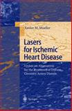 Lasers for Ischemic Heart Disease : Update on Alternatives for the Treatment of Diffuse Coronary Artery Disease, Mueller, Xavier M., 3540676546