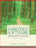 Fundamentals of Embedded Software : With the ARM Cortex-M3, Lewis, Daniel W., 0132916541