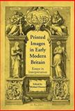 Printed Images in Early Modern Britain : Essays in Interpretation, Hunter, Michael, 0754666549