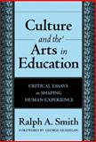 Culture and the Arts in Education, Ralph Alexander Smith, 0807746541