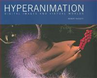 Hyperanimation : Digital Images and Virtual Worlds, Russett, Robert, 0861966546