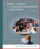 How to Design and Evaluate Research in Education, Jack R. Fraenkel and Norman E. Wallen, 0073126543