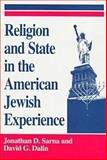 Religion and State in the American Jewish Experience : A Documentary History, Johnathan D. Sarna, 0268016542