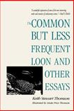 The Common but Less Frequent Loon and Other Essays 9780300066548
