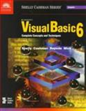Microsoft Visual Basic 6 : Complete Concepts and Techniques, Shelly, Gary B. and Cashman, Thomas J., 078954654X