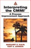 Interpreting the CMMI : A Process Improvement Approach, Kulpa, Margaret K. and Johnson, Kent A., 0849316545