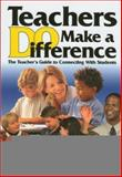 Teachers Do Make a Difference : The Teacher's Guide to Connecting with Students, Deiro, Judith A., 1412906547