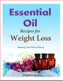 50 Essential Oil Recipes for Weight Loss, Angelina Jacobs, 1500326542