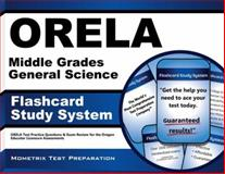 ORELA Middle Grades General Science Flashcard Study System : ORELA Test Practice Questions and Exam Review for the Oregon Educator Licensure Assessments, ORELA Exam Secrets Test Prep Team, 1614036543