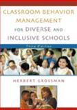 Classroom Behavior Management for Diverse and Inclusive Schools, Herbert Grossman, 0742526542