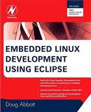 Embedded Linux Development Using Eclipse, Abbott, Doug, 0750686545