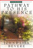 Pathway to His Presence, John Bevere, 0884196542