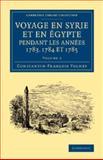 Voyage en Syrie et en Égypte Pendant les Années Vol. 2 : 1783, 1784 et 1785, Volney, Constantin-Francois, 1108066542
