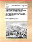 The Dramatick Writings of Will Shakspere, with the Notes of All the Various Commentators; Printed Complete from the Best Editions of Sam Johnson And, William Shakespeare, 114095654X