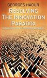 Resolving the Innovation Paradox : Enhancing Growth in Technology Companies, Haour, Georges, 1403916543