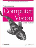 Programming Computer Vision with Python : Tools and Algorithms for Analyzing Images, Solem, Jan Erik, 1449316549