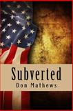 Subverted, Don Mathews, 1499296541