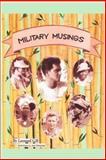 Military Musings, Leonard J. Gill, 1553956540
