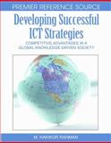 Developing Successful ICT Strategies : Competitive Advantages in a Global Knowledge-Driven Society, Rahman, Hakikur, 1599046547