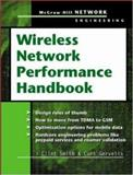 Wireless Network Performance Handbook, Smith, Clint and Gervelis, Curt, 0071406557