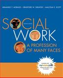 Social Work : A Profession of Many Faces (with Themes of the Times for Introduction to Social Work and Social Welfare), Morales, Armando T. and Sheafor, Bradford W., 0205526551