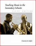 Teaching Music in the Secondary Schools, Hoffer, Charles R., 0534516556