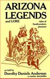Arizona Legends and Lore, Dorothy D. Anderson, 0914846558