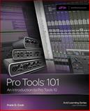 Pro Tools 101 : An Introduction to Pro Tools 10, Cook, Frank D., 1133776558