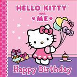 Happy Birthday: Hello Kitty and Me, Sanrio, 140229655X