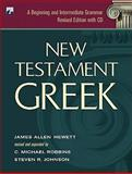 New Testament Greek : A Beginning and Intermediate Grammar, Hewett, James Allen and Johnson, Steven R., 0801046556