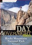 Day and Overnight Hikes: Rocky Mountain National Park, Kim Lipker, 0897326555