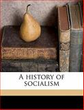 A History of Socialism, Thomas Kirkup and Edward R. B. 1857 Pease, 1145646557