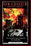 Oradour-the Final Verdict, Douglas W. Hawes, 1425986552