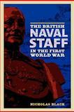 The British Naval Staff in the First World War, Black, Nicholas, 1843836556