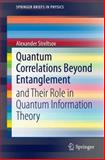 Quantum Correlations Beyond Entanglement and Their Role in Quantum Information Theory, Streltsov, Alexander, 3319096559