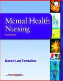 Mental Health Nursing, Karen Lee Fontaine RN  MSN, 0135146550