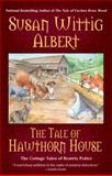 The Tale of Hawthorn House, Susan Wittig Albert, 0425216551