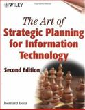 The Art of Strategic Planning for Information Technology, Boar, Bernard H., 0471376558