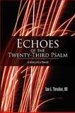 Echoes of the Twenty-Third Psalm, Sam A. Threefoot, 1450006558