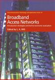 Broadband Access Networks : Introduction Strategies and Techno-Economic Evaluation, Ims, Leif Aarthun, 1461376556