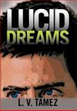 Lucid Dreams, L. V. Tamez, 1475926553