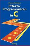 Effektiv Programmieren in C : Eine Einführung in Die Programmiersprache, Herrmann, Dietmar, 3528046554