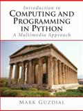 Introduction to Computing and Programming in Python, A Multimedia Approach, Guzdial, Mark, 0131176552