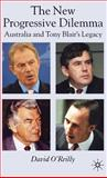 The New Progressive Dilemma : Australia and Tony Blair's Legacy, O'Reilly, David and O'reilly, David, 0230006558