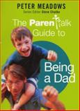 The Parentalk Guide to Being a Dad, Peter Meadows, 0340756551