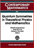 Quantum Symmetries in Theoretical Physics and Mathematics, , 0821826557