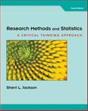 Research Methods and Statistics : A Critical Thinking Approach, Jackson, Sherri L., 1111346550